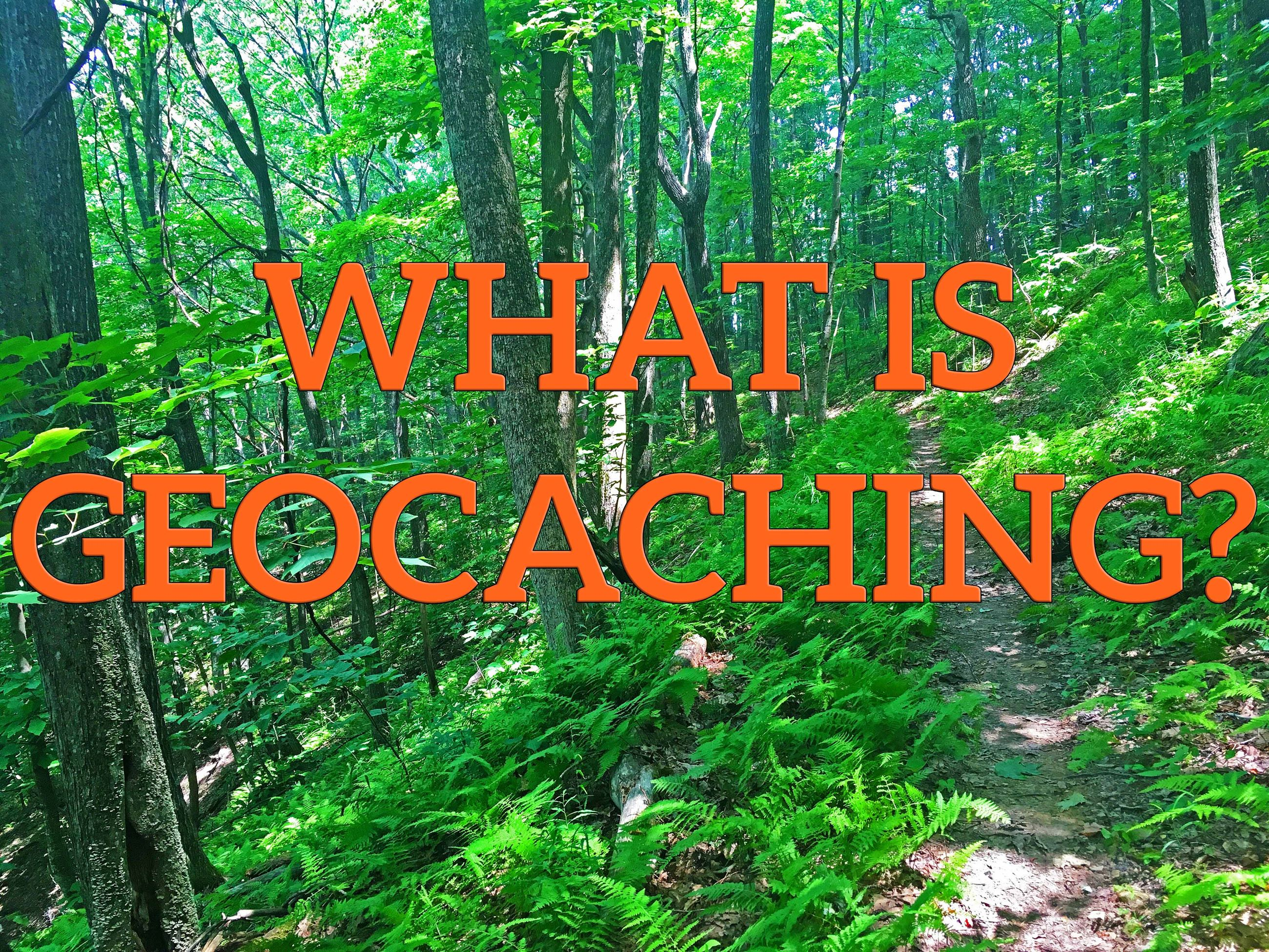 Photo of woods and page title, What is Geocaching?